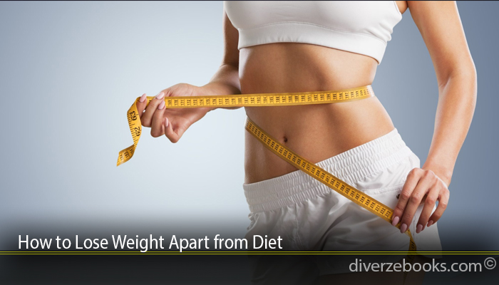 How to Lose Weight Apart from Diet